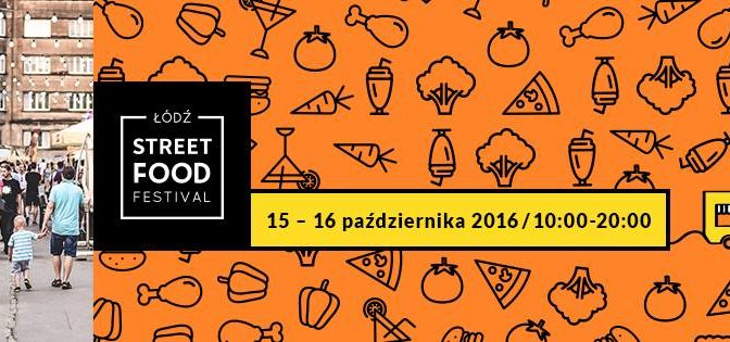 Łódź Street Food Festival vol. XII