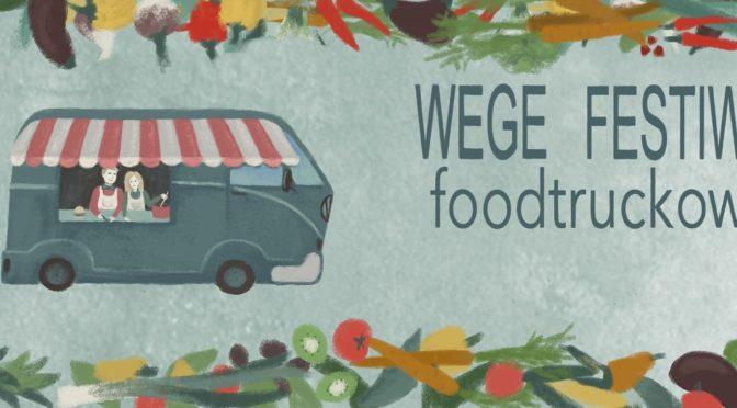 Wege Festiwal Foodtruckowy | Piotrkowska 217