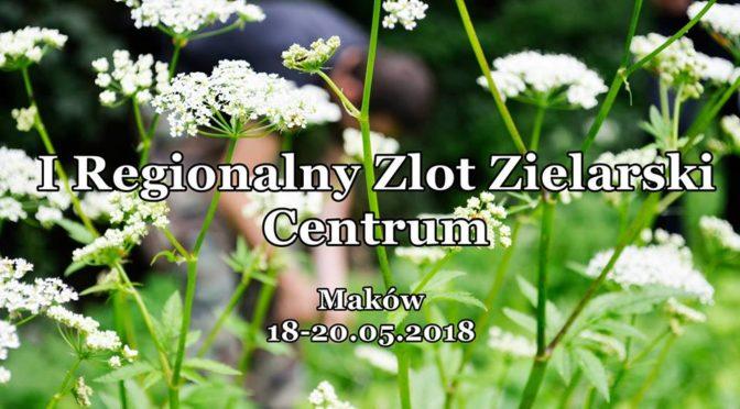 I Regionalny Zlot Zielarski Centrum